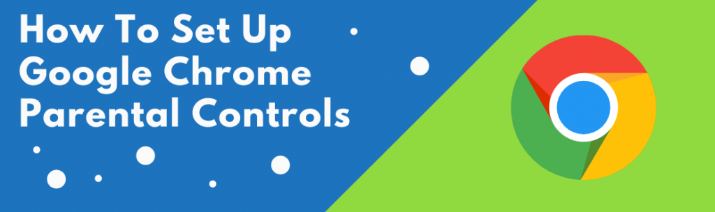 google chrome parental controls