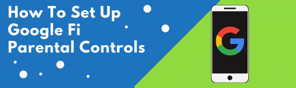 Google Fi Parental Controls