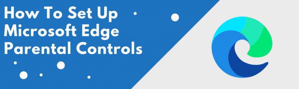 microsoft edge parental controls