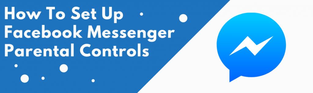 facebook messenger parental controls