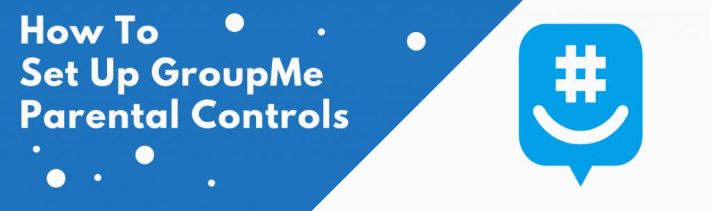GroupMe parental controls