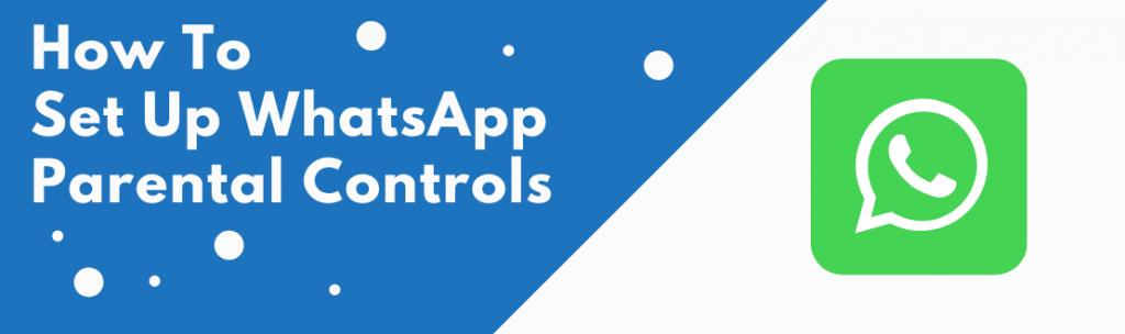 whatsapp parental controls